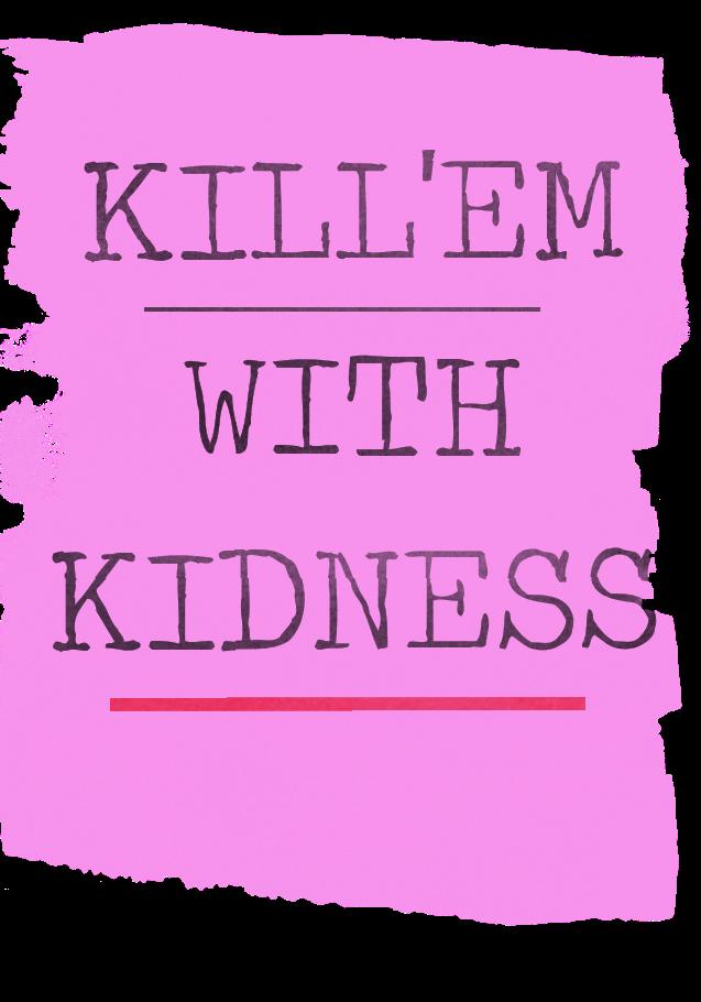 maglietta Kill'em with kidness