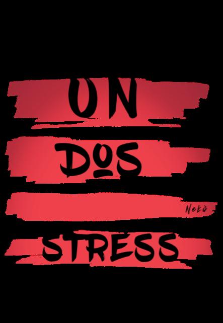 maglietta Un, Dos...Stress - Nekò