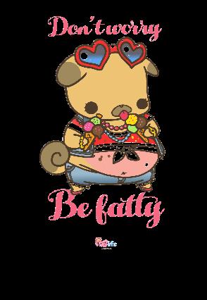 maglietta don't worry, be fatty