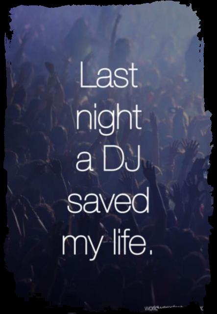 maglietta Last night a dj saved my life .