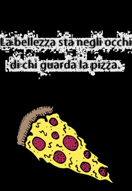 maglietta La bellezza sta negli occhi di chi guarda la pizza