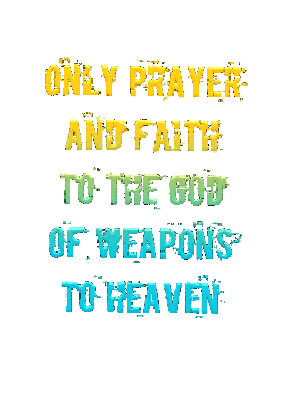 maglietta only prayer and faith to the god of weapons to heaven
