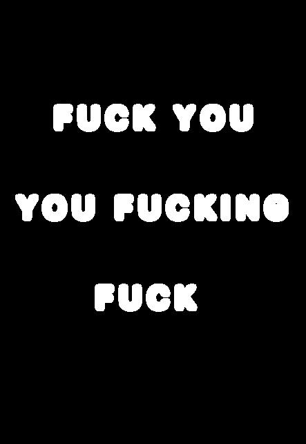 maglietta fuck you you fucking