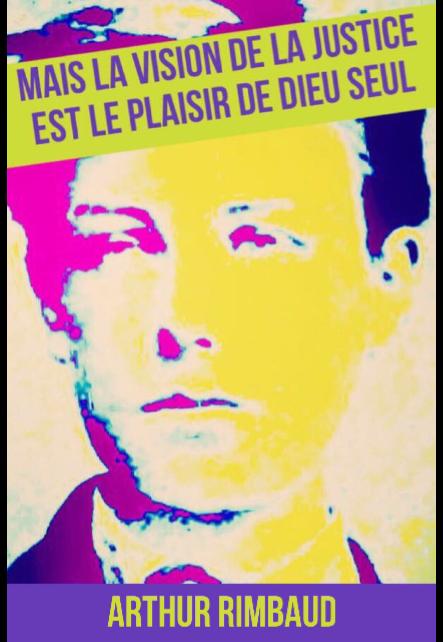 maglietta Arthur Rimbaud Mais le plaiser de la justice est le plaisir de Dieu Seul