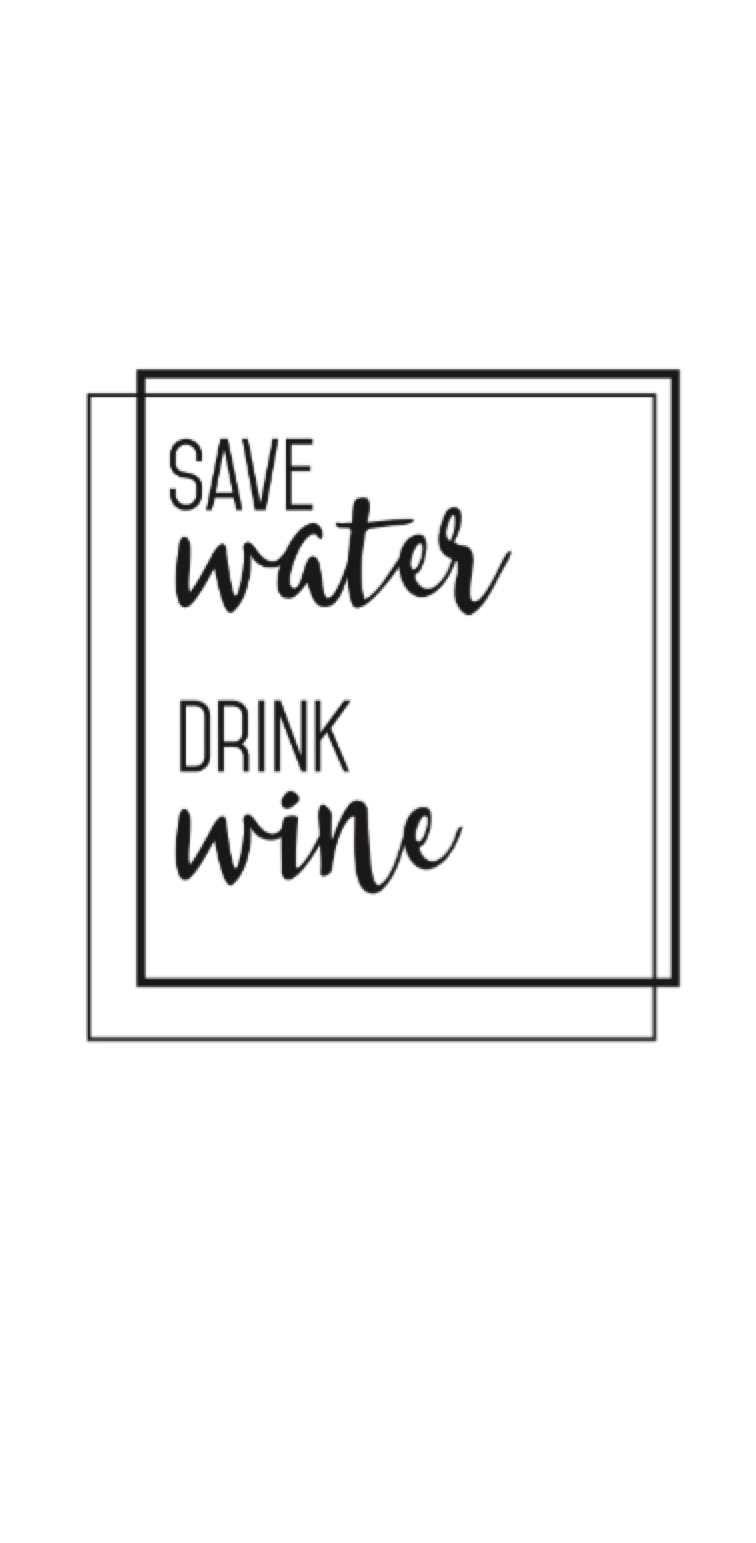 cover save water drink wine