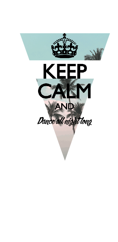 cover keep calm and dance all night long